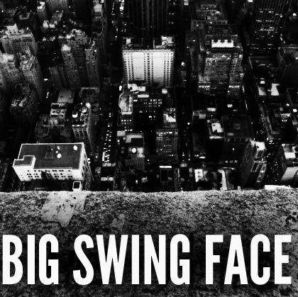 Big Swing Face 1
